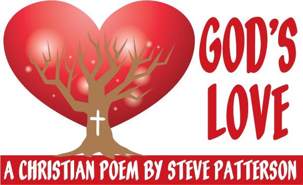 God's Love A Christian Poem by Steve Patterson