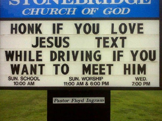 Texting Church Sign - Texting Church Sign - Honk if you love Jesus text while driving if you want to meet him. #StoptheText