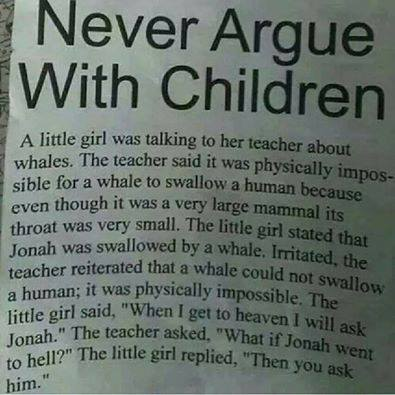 never argue with a children