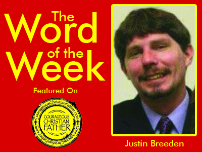 The Word of the Week by Justin Breeden