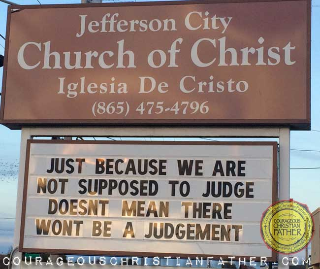 This church sign reads Just because we are not suppose to judge doesn't mean there won't be a judgement. - Jefferson City Church of Christ - Church Sign