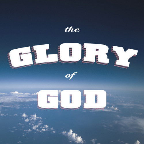 The Glory of God by Shai Linne