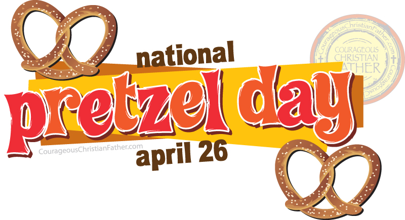 National Pretzel Day Courageous Christian Father