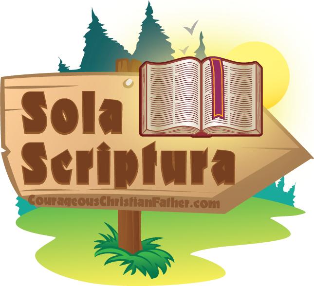 Sola Scriptura (Scripture Alone)