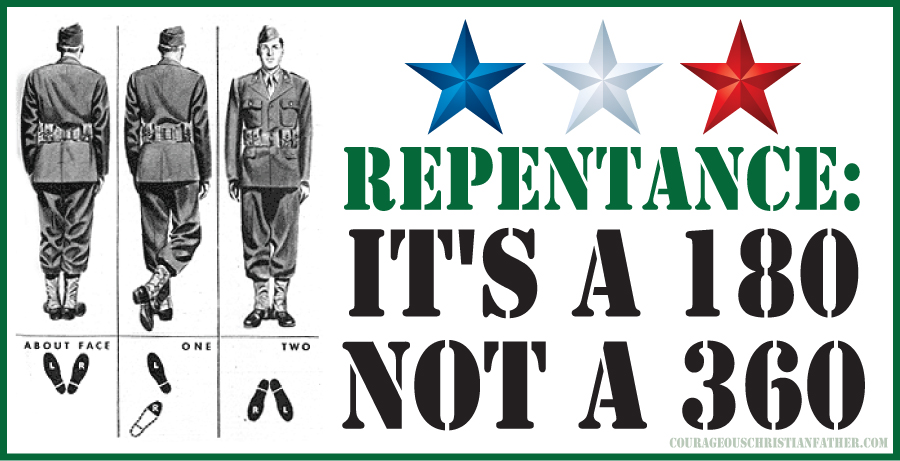 Repentance It's a 180 not a 360 (About Face)