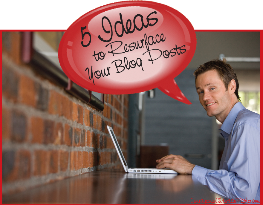 5 Ideas to Resurface Your Blog Posts