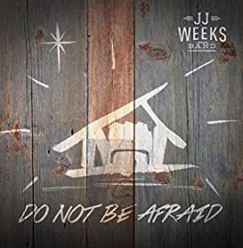 Don't Be Afraid by JJ Weeks Band - A Christmas song by JJ Weeks about not being afraid.