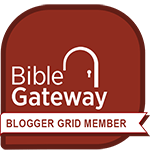 Bible Gateway Bloggers Grid Member BGBG2