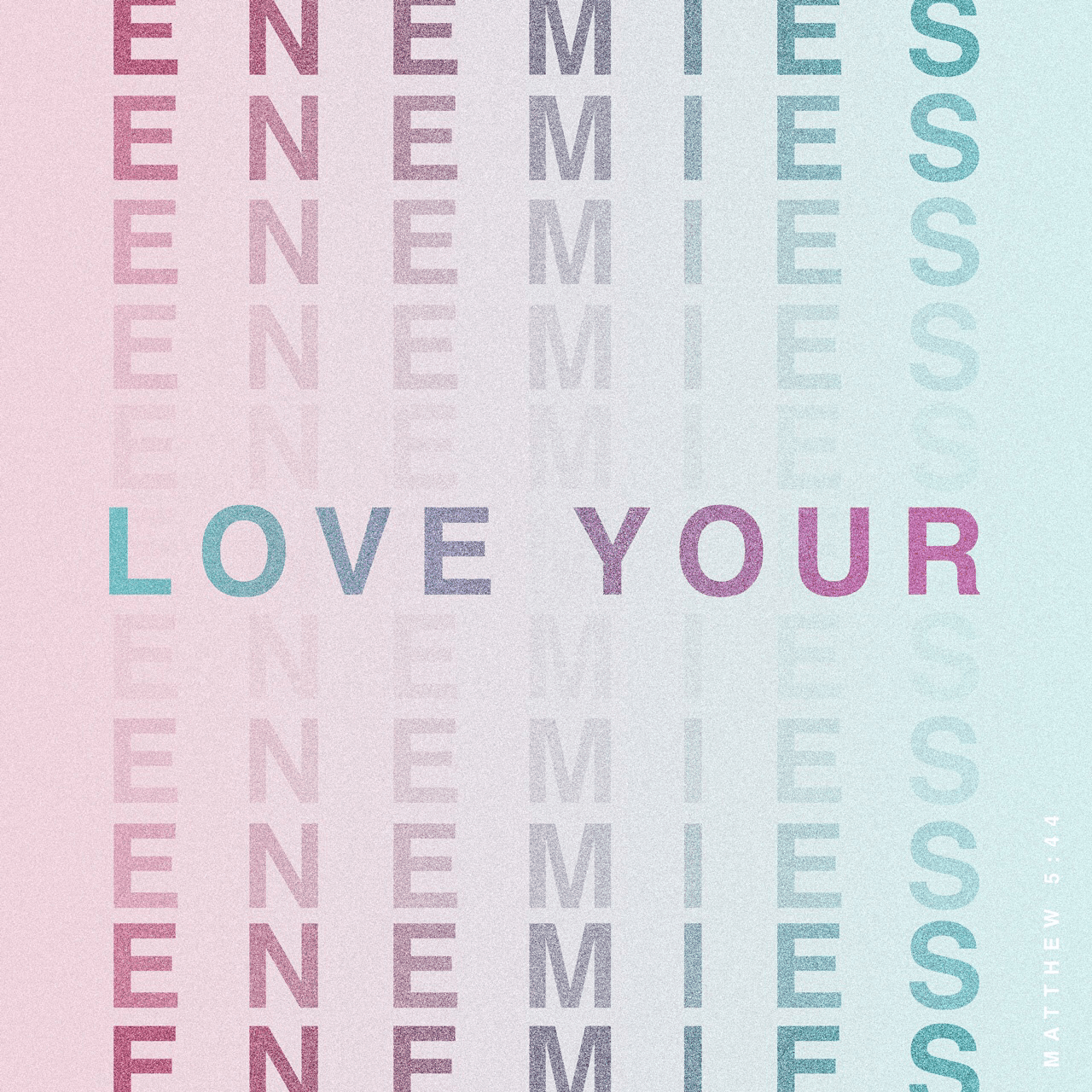"""VOTD October 26 - """"But I say to you, love your enemies and pray for those who persecute you,"""" Matthew 5:44 NASB"""