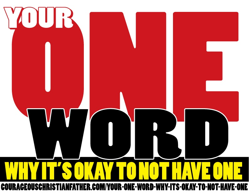 Your One Word - Why it's okay to not have one or have more than one. Each year people pick one word that will help them throughout the year.