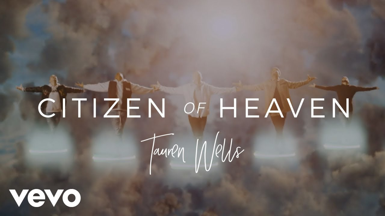 Citizen of Heaven by Tauren Wells is this Week's Christian Music Monday. #CitizenofHeaven #TaurenWells
