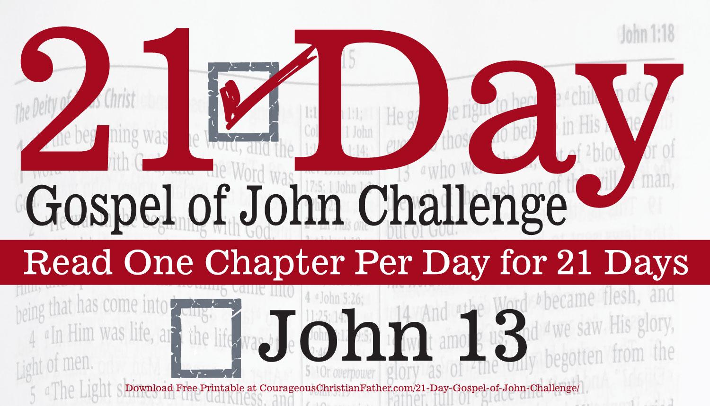 John 13 - Today is Day 13 of the 21 Day Gospel of John Challenge. Today read chapter 13 of the Gospel of John. #John13