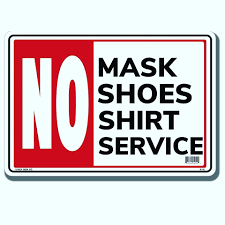 No Mask, No Service, No Shirt, No Shoes,