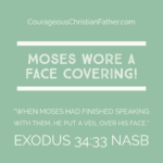 Moses wore a face covering